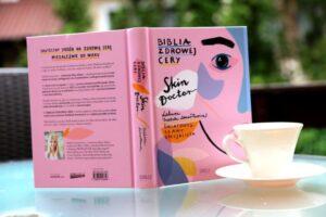 """""""Skin Doctor. Biblia zdrowej cery"""" – recenzja publikacji Izabeli Lenartowicz"""