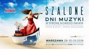 W stronę nowego świata, czyli Szalone Dni Muzyki w Warszawie