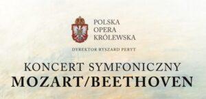 Mozart i Beethoven – w wykonaniu Orkiestry Polskiej Opery Królewskiej