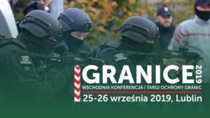 """Wschodnia Konferencja i Targi Ochrony Granic """"GRANICE"""""""